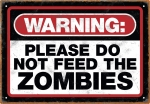 Metalowy znak  Do not feed the zombies